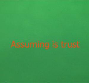 Assuming is trust