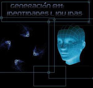 2011 – 03. Generación 011 Identidades Líquidas