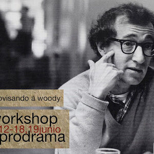 11-19.06.2011. WORKSHOP IMPRODRAMA – Improvisando a Woody